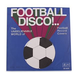 Football Disco - The Unbelievable World Of Football Record Covers | 1 | COPA